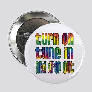 "Turn on, Tune in, Drop out 2.25"" Button"